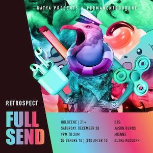 Full Send: Retrospect