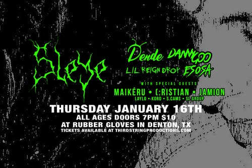 Sleye, Danny Goo, Lil Reigndrop & more at Rubber Gloves