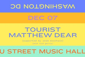 Tourist & Matthew Dear w/ Swim Mountain, Nick Garcia