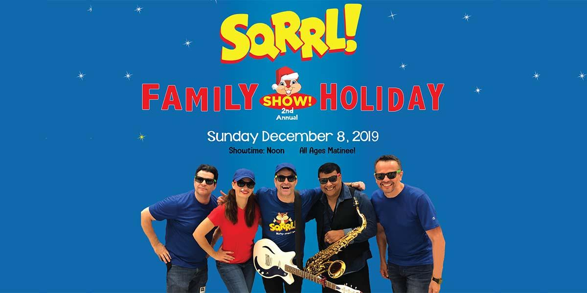 SQRRL! Family Holiday Show **All Ages Matinee**