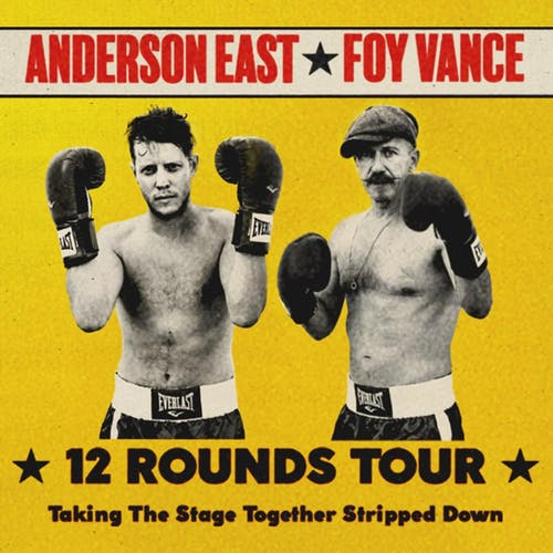 ANDERSON EAST & FOY VANCE: 12 Rounds Tour