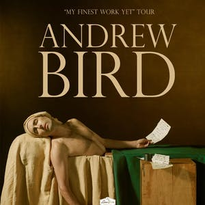 ANDREW BIRD - My Finest Work Yet Tour