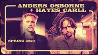 SHOW CANCELED: Anders Osborne & Hayes Carll