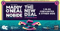 Maddy O'Neal and Nobide + theNEWDEAL w/ Ben Silver (Orchard Lounge)