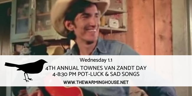 4th Annual Townes Van Zandt Day at The Warming House