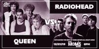 Queen VS Radiohead at Your Mom's House