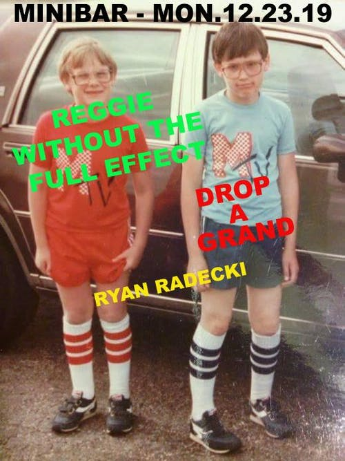 REGGIE AND THE FULL EFFECT (SOLO) / DROP A GRAND / RYAN RADECKI
