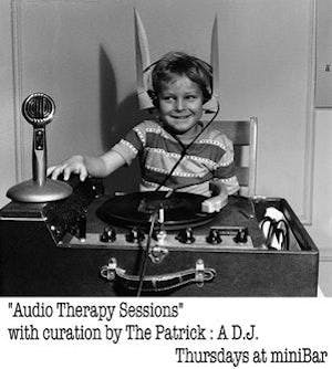 """""""Audio Therapy Sessions"""" with curation by The Patrick : A D.J."""