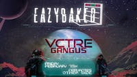 EAZYBAKED  w/ VCTRE, Gangus