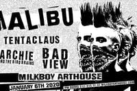 Malibu w/  Archie & The Bird Brains, & Badview