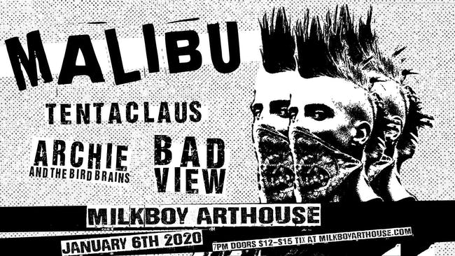Malibu w/  Archie & The Bird Brains, & Badview