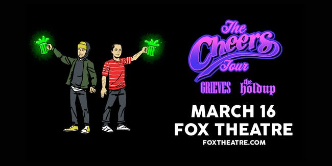 THE CHEERS TOUR: GRIEVES + THE HOLDUP with P.MO, VOZ 11 - CANCELLED*