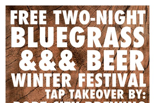 FREE TWO-NIGHT BLUEGRASS & BEER FEST feat. TWO TON TWIG + HOLLERTOWN