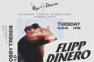 Flipp Dinero at Up&Down Tuesday 12/10