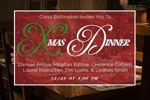 Xmas Dinner ft. Cross-Pollination