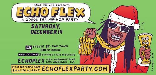 Echo Flex. A 2000s Era Hip Hop Party