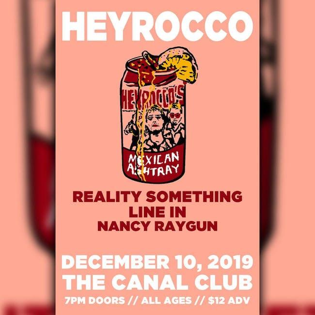 Heyrocco w/ Reality Something, Line In, Nancy Raygun