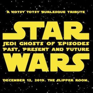 Hotsy Totsy Burlesque  presents Star Wars Holiday Special