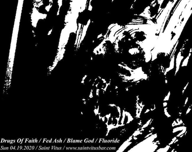 Drugs of Faith, Fed Ash, Blame God, Fluoride
