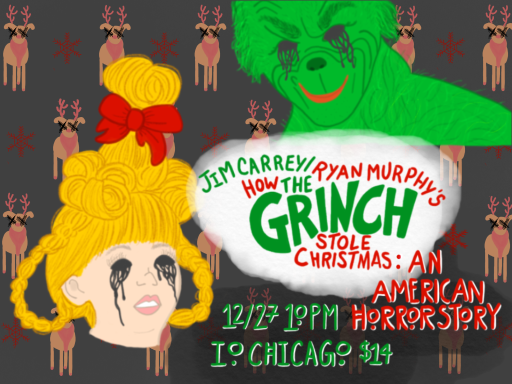 Ryan Murphy/Jim Carrey's: How The Grinch Stole Xmas: American Horror Story