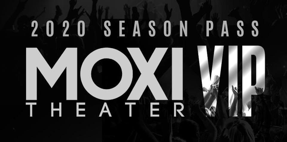 Moxi Theater - 2021 VIP Season Pass