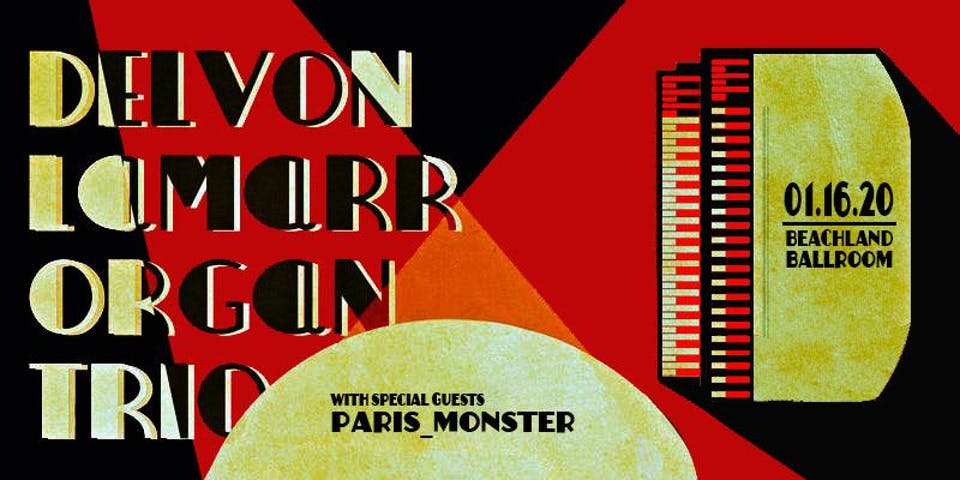 Delvon Lamarr Organ Trio • paris_monster
