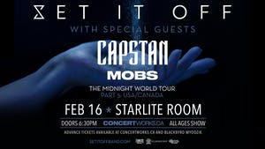 Set It Off w/ Capstan & MOBS