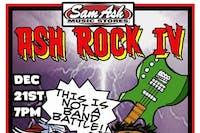 SAM ASH PRESENTS: ASH ROCK IV