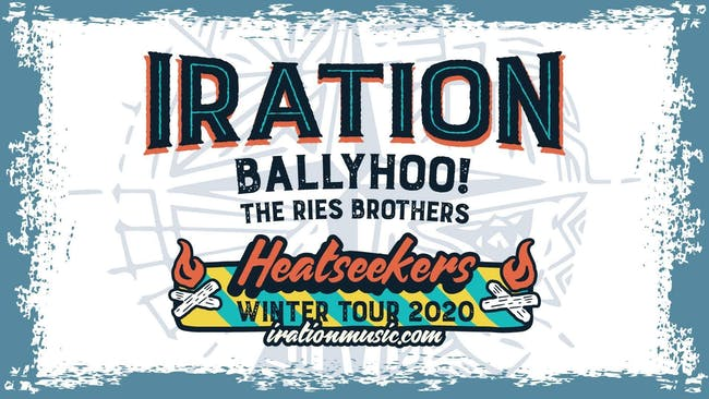 IRATION's Heatseekers Winter Tour wsg Ballyhoo!, Iya Terra, & Rise Brothers