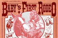 Baby's First Rodeo w/Jeremy Pinnell / Chris Rattie / Britt & TheBreakerBoys
