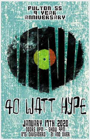 Fulton 55's   9th Anniversary Party with 40 Watt Hype