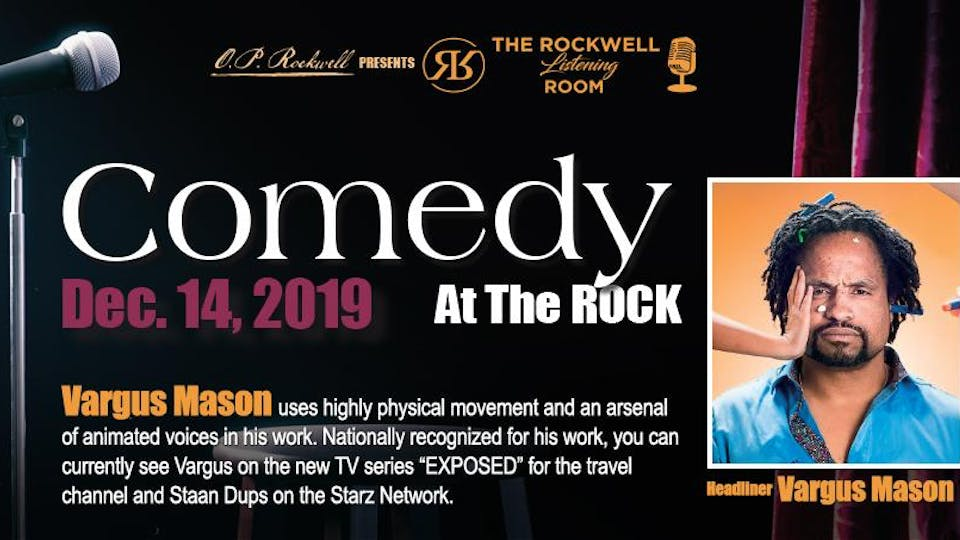 "Vargus Mason Live! Comedy At The Rock ""The Rockwell Listening Room"""