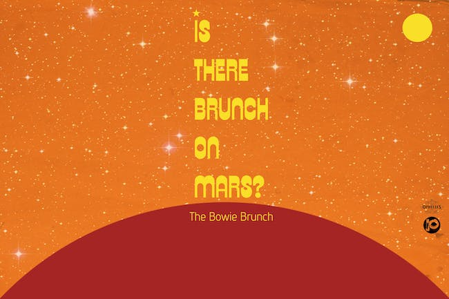 Is There Brunch On Mars? (David Bowie Brunch)