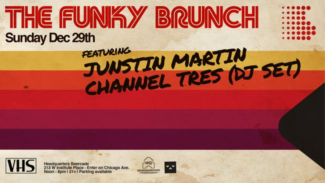THE FUNKY BRUNCH HOLIDAY EDITION ft JUSTIN MARTIN + CHANNEL TRES (DJ SET)