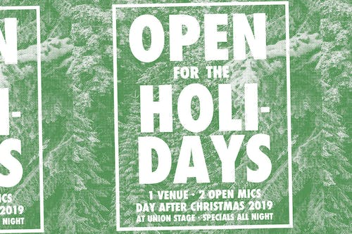 Open for the Holidays: 1 Venue, 2 Open Mics