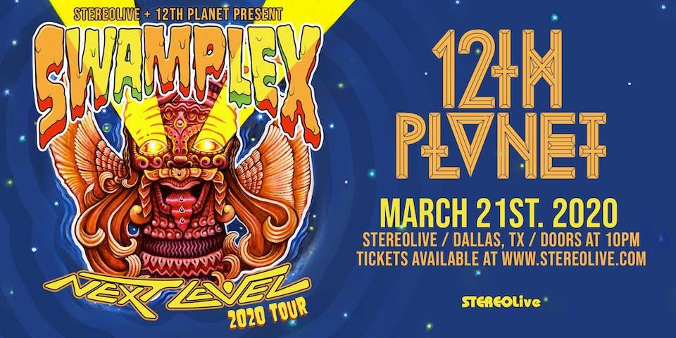 12th Planet - Swamplex Next Level Tour - Stereo Live Dallas