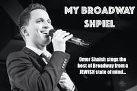 """My Broadway Shpiel""- The Best of Broadway from a Jewish State Of Mind!"