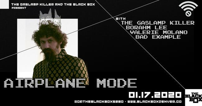 The Gaslamp Killer presents Airplane Mode