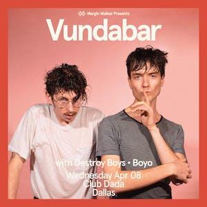 Vundabar • Destroy Boys • Boyo