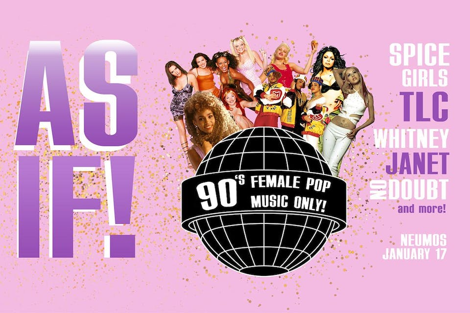As If! - A Dance Party of 90's Female Pop Only!