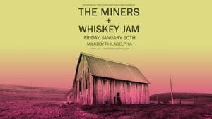 Whiskey Jam + The Miners