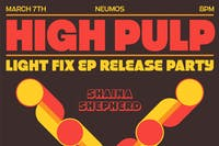 High Pulp - Light Fix EP Release Party