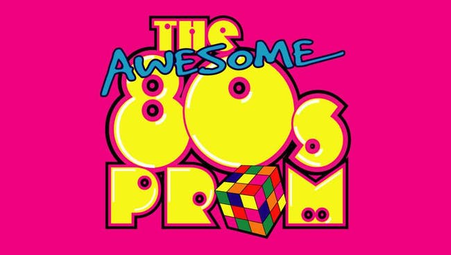 "80's PROM - ""The Prom You Never Had"""