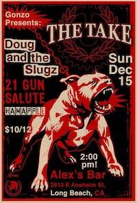 Gonzo Presents: The Take + Doug and the Slugz + 21 Gun Salute + Hamapple
