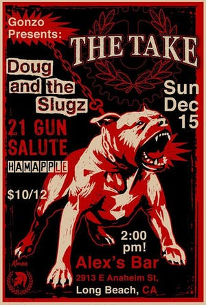 Gonzo Presents: The Take + Doug and the Slugz + 21 Gun Salute + Hamapple