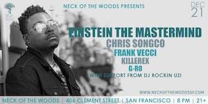 Einstein The Mastermind, Chris Songco, Frank Vecci, KillerEx, G-Ro