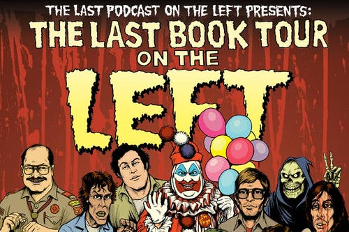 Last Podcast on the Left (POSTPONED)