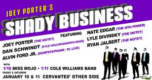 Joey Porters Shady Business ft Dan Schwindt, Nate Edgar + More (SATURDAY)