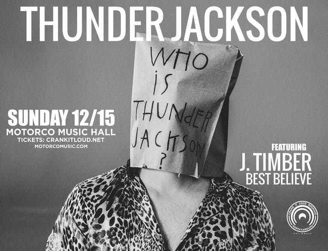 THUNDER JACKSON with J. Timber and Best Believe