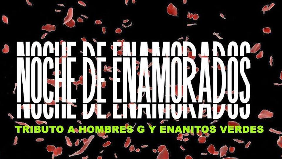 Noche de Enamorados - Enanitos Verdes  Vs Hombres G (Tribute Show)